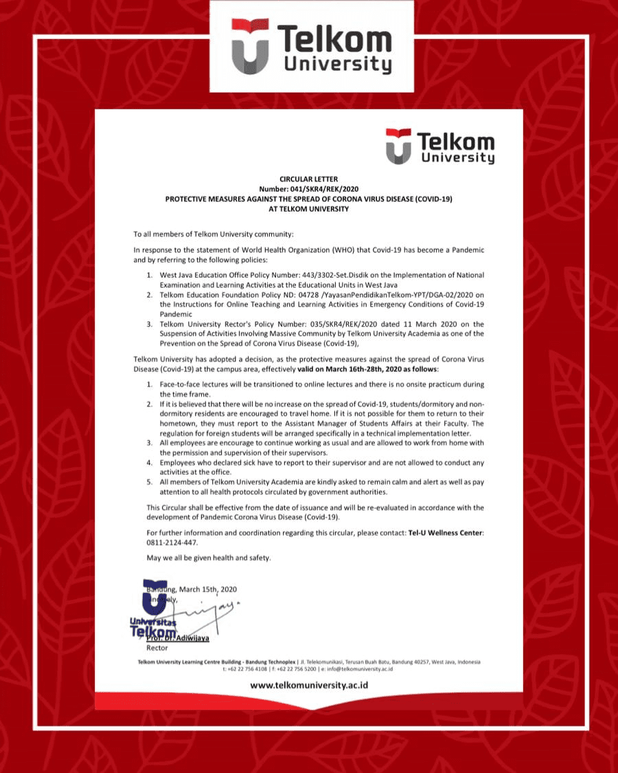 CIRCULAR LETTER Number: 041/SKR4/REK/2020 PROTECTIVE MEASURES AGAINST THE SPREAD OF CORONA VIRUS DISEASE (COVID-19) AT TELKOM UNIVERSITY
